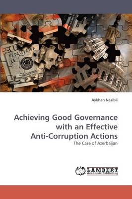 Achieving Good Governance with an Effective Anti-Corruption Actions (Paperback)