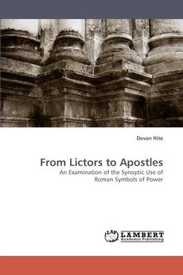From Lictors to Apostles (Paperback)