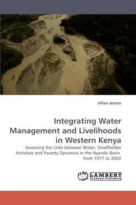 Integrating Water Management and Livelihoods in Western Kenya (Paperback)