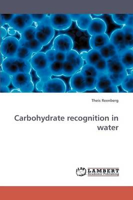 Carbohydrate Recognition in Water (Paperback)