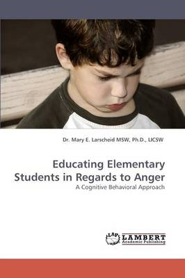 Educating Elementary Students in Regards to Anger (Paperback)