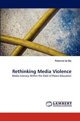 Rethinking Media Violence (Paperback)