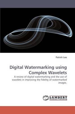 Digital Watermarking Using Complex Wavelets (Paperback)