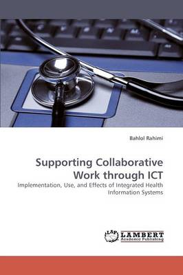 Supporting Collaborative Work Through Ict (Paperback)