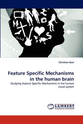 Feature Specific Mechanisms in the Human Brain (Paperback)
