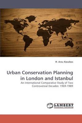Urban Conservation Planning in London and Istanbul (Paperback)