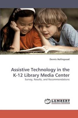 Assistive Technology in the K-12 Library Media Center (Paperback)