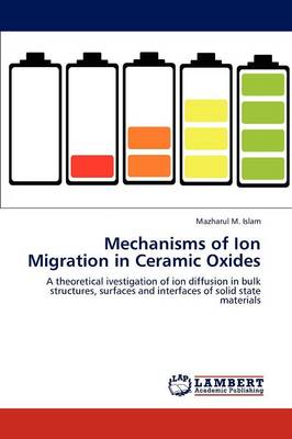 Mechanisms of Ion Migration in Ceramic Oxides (Paperback)