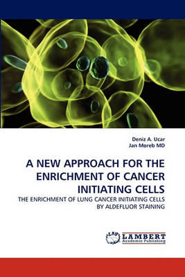 A New Approach for the Enrichment of Cancer Initiating Cells (Paperback)