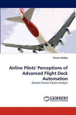 Airline Pilots' Perceptions of Advanced Flight Deck Automation (Paperback)