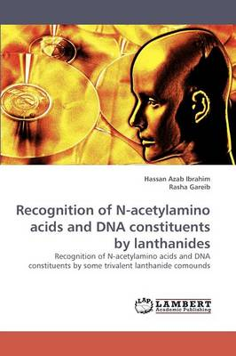 Recognition of N-Acetylamino Acids and DNA Constituents by Lanthanides (Paperback)