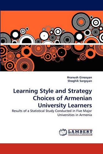 Learning Style and Strategy Choices of Armenian University Learners (Paperback)