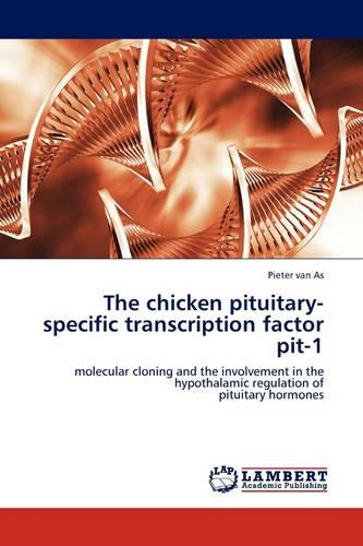 The Chicken Pituitary-Specific Transcription Factor Pit-1 (Paperback)