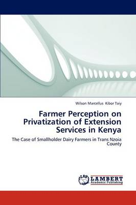Farmer Perception on Privatization of Extension Services in Kenya (Paperback)