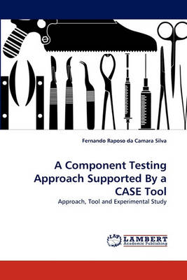 A Component Testing Approach Supported by a Case Tool (Paperback)