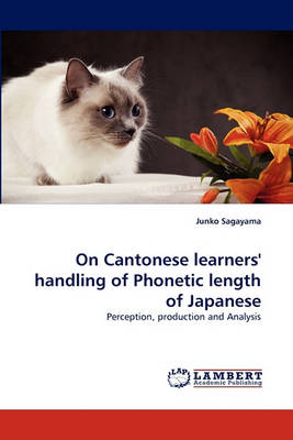 On Cantonese Learners' Handling of Phonetic Length of Japanese (Paperback)