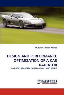 Design and Performance Optimization of a Car Radiator (Paperback)