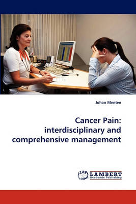 Cancer Pain: Interdisciplinary and Comprehensive Management (Paperback)