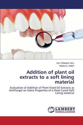 Addition of Plant Oil Extracts to a Soft Lining Material (Paperback)