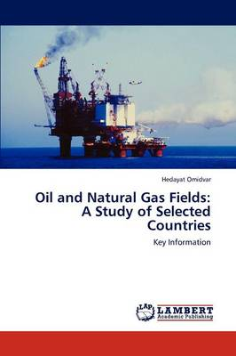 Oil and Natural Gas Fields: A Study of Selected Countries (Paperback)