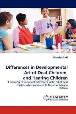 Differences in Developmental Art of Deaf Children and Hearing Children (Paperback)