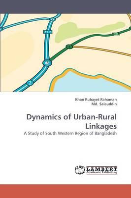 Dynamics of Urban-Rural Linkages (Paperback)