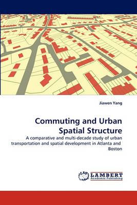 Commuting and Urban Spatial Structure (Paperback)