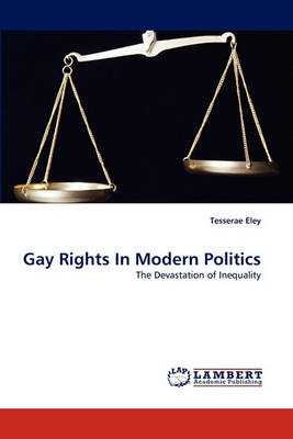 Gay Rights in Modern Politics (Paperback)