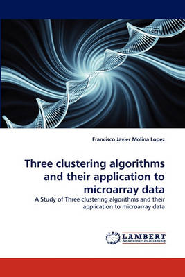 Three Clustering Algorithms and Their Application to Microarray Data (Paperback)