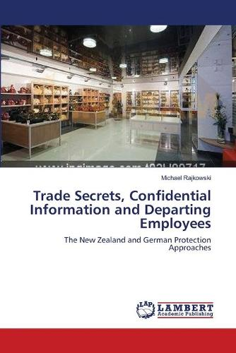 Trade Secrets, Confidential Information and Departing Employees (Paperback)