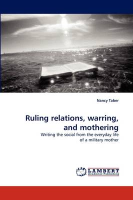 Ruling Relations, Warring, and Mothering (Paperback)