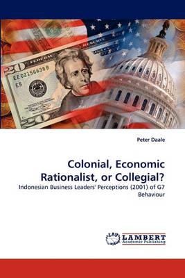 Colonial, Economic Rationalist, or Collegial? (Paperback)