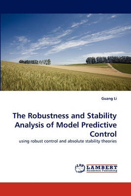 The Robustness and Stability Analysis of Model Predictive Control (Paperback)