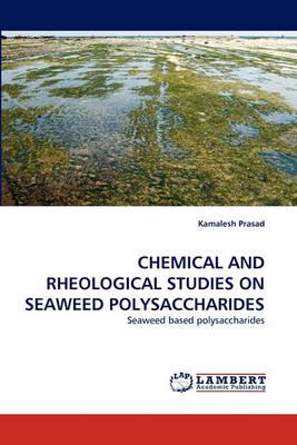 Chemical and Rheological Studies on Seaweed Polysaccharides (Paperback)