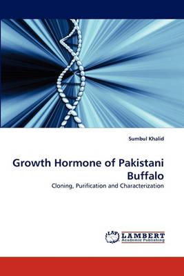 Growth Hormone of Pakistani Buffalo (Paperback)