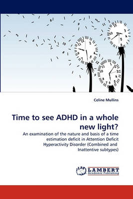 Time to See ADHD in a Whole New Light? (Paperback)