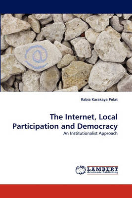 The Internet, Local Participation and Democracy (Paperback)