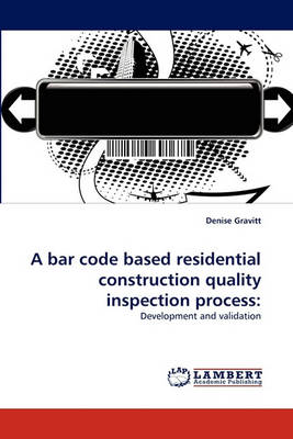 A Bar Code Based Residential Construction Quality Inspection Process (Paperback)