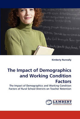 The Impact of Demographics and Working Condition Factors (Paperback)