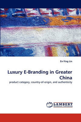 Luxury E-Branding in Greater China (Paperback)