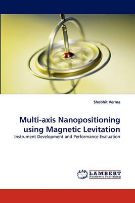 Multi-Axis Nanopositioning Using Magnetic Levitation (Paperback)