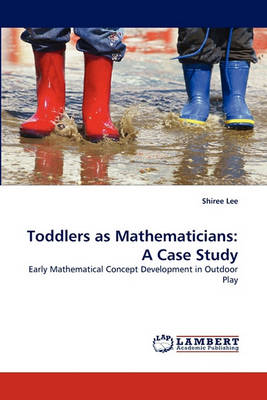 Toddlers as Mathematicians: A Case Study (Paperback)