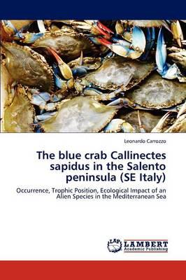 The Blue Crab Callinectes Sapidus in the Salento Peninsula (Se Italy) (Paperback)