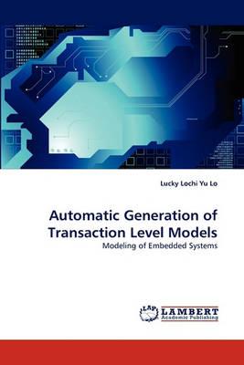 Automatic Generation of Transaction Level Models (Paperback)
