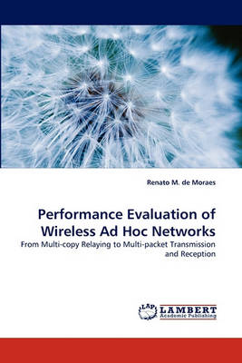 Performance Evaluation of Wireless Ad Hoc Networks (Paperback)