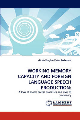 Working Memory Capacity and Foreign Language Speech Production (Paperback)