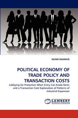 Political Economy of Trade Policy and Transaction Costs (Paperback)