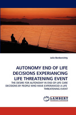 Autonomy End of Life Decisions Experiancing Life Threatening Event (Paperback)