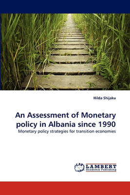 An Assessment of Monetary Policy in Albania Since 1990 (Paperback)