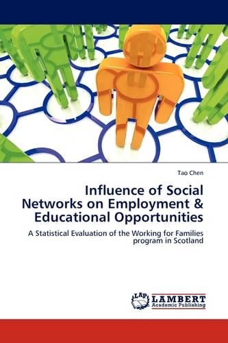 Influence of Social Networks on Employment & Educational Opportunities (Paperback)